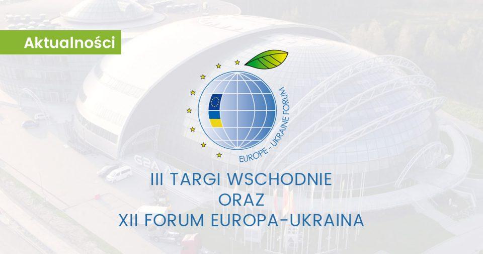 Targi Wschodnie i Forum Europa-Ukraina